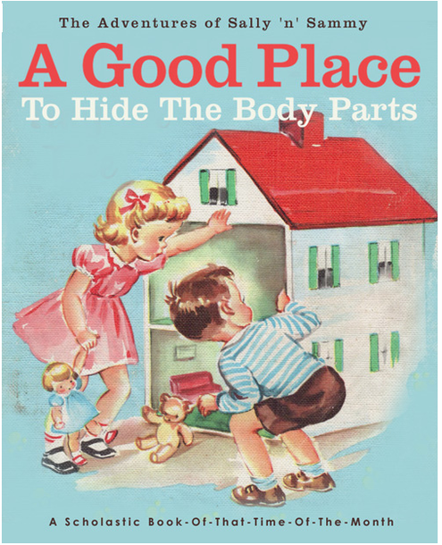 Bad Little Children S Books New Twisted Titles For Old Book Covers Bizarre Books Book Parody Book Humor