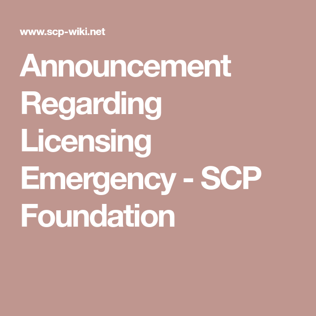 Announcement Regarding Licensing Emergency Scp Foundation In 2020 Announcement Emergency Doctor Emergency