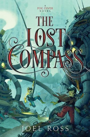 The lost compass the fog diver 2 by joel ross may 24th 2016 by the lost compass the fog diver 2 by joel ross may 24th 2016 by harpercollins fandeluxe Choice Image