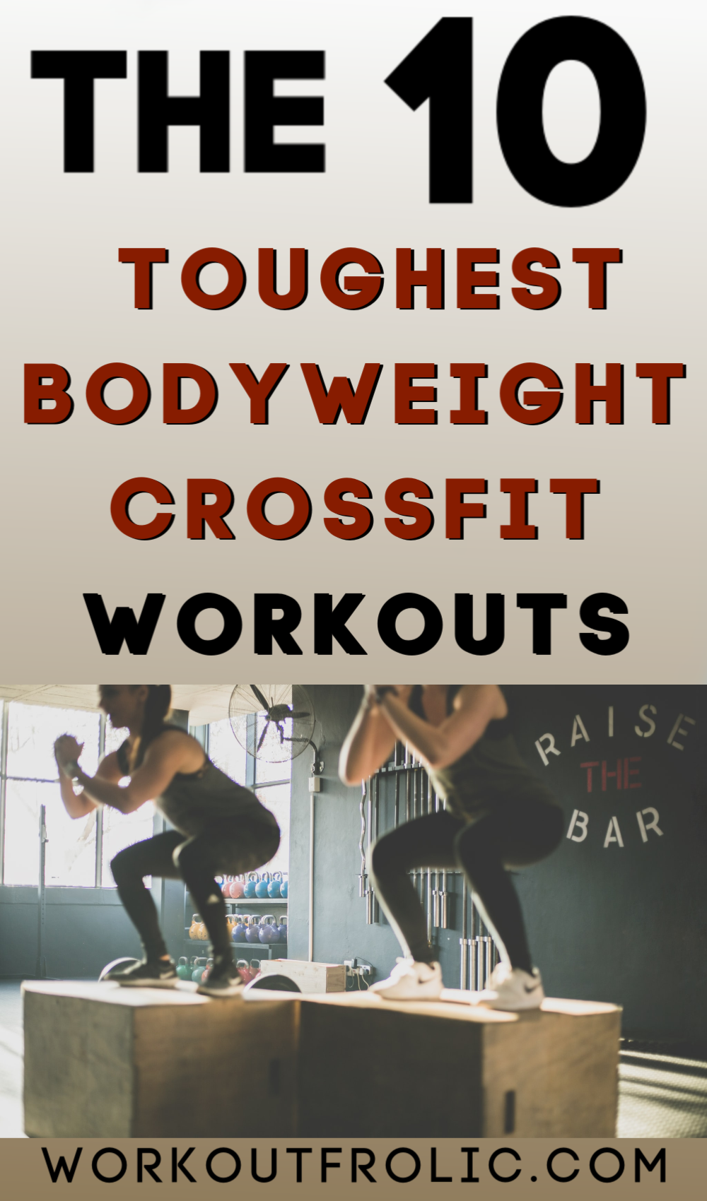 Top 10 toughest bodyweight CrossFit Workouts