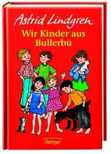 8788d2e0d0 Wir Kinder aus Bullerbü (Astrid Lindgren), ab 6 Jahre, ggf. etwas ...