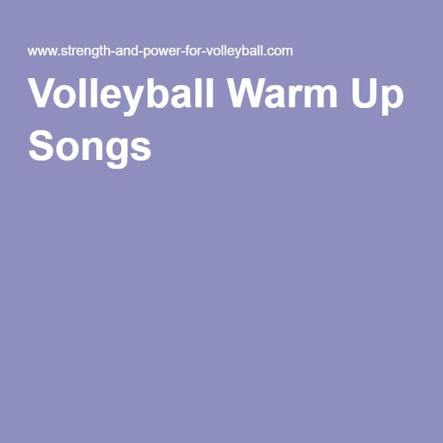 Volleyball Warm Up Songs Volleyball Warm Ups Volleyball Songs