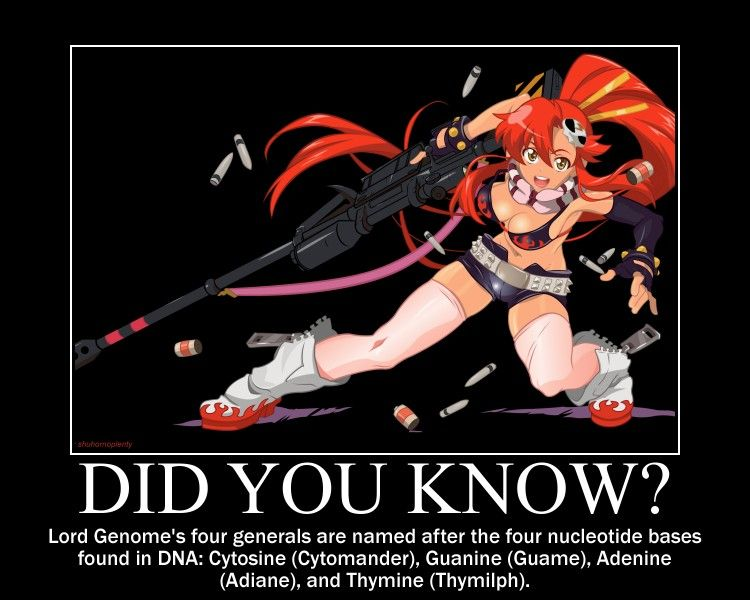 Tengen Toppa Gurren Lagann Lord Genome's four generals are named after the fours nucleotide bases found in DNA: Cytosine (Cytomander), Guanine (Guame), Adenine (Adiane), and Thymine (Thymilph). #didyouknow