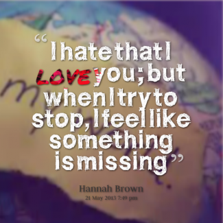 Hatethatiloveyouquotes Hate That I Love You Quotes I Hate