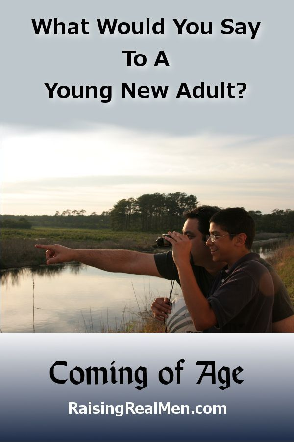 Raising Real Men » » Coming of Age Ceremonies 3. What Would You Say To A Young...,  #age #Ceremonies #coming #ComingofAgeceremony #Men #Raising #Real #young