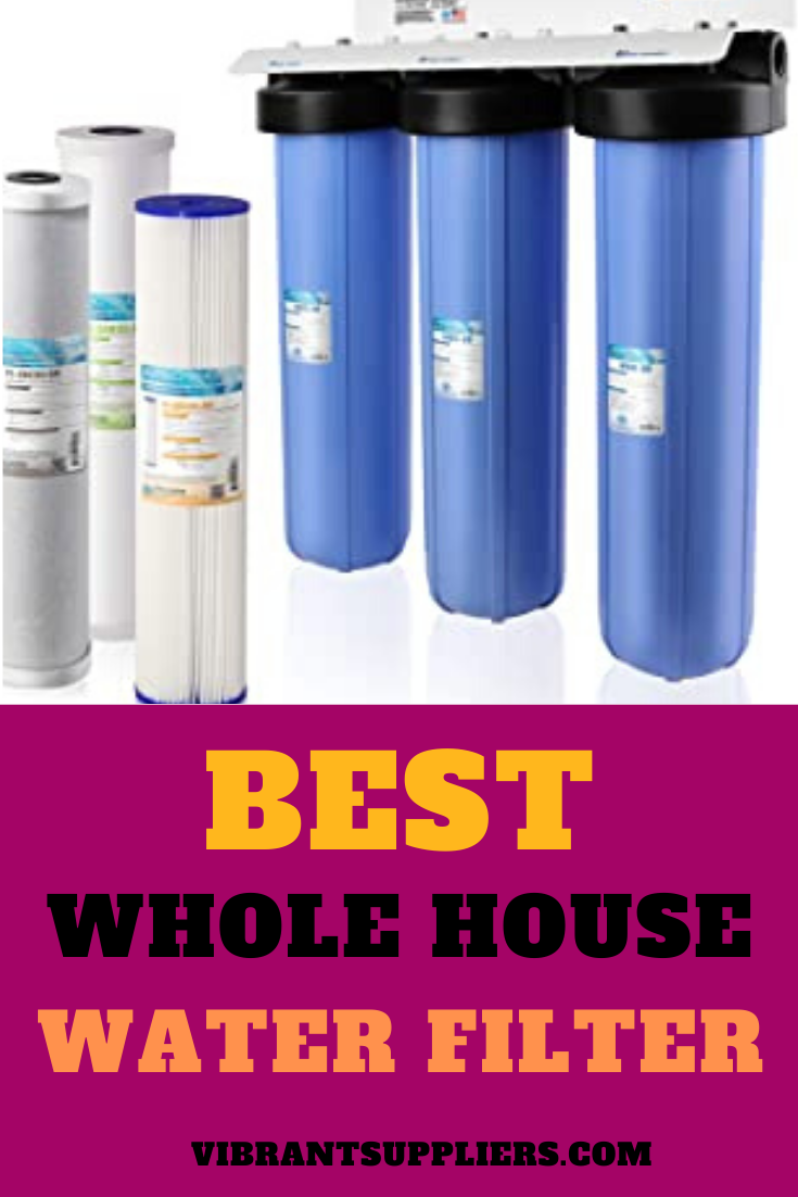 Looking For The Best Whole House Water Filter System Our Review