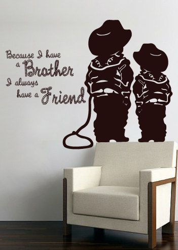 Because I Have A Brother I Always Have A Friend Western Decal