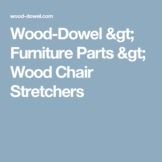 Wood Dowel Gt Furniture Parts Gt Wood Chair Stretchers Woodworking Wood Chair Chair Repair