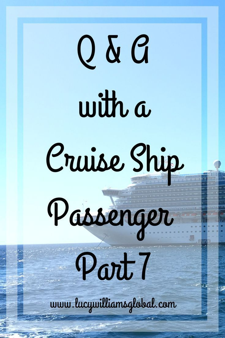 Q & A with a Cruise Ship Passenger Part 7 Cruise Tips