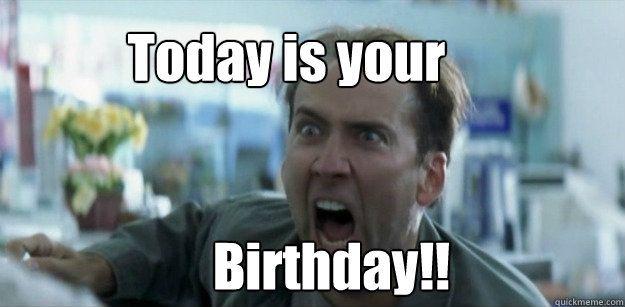 Happy Birthday Meme Nicolas Cage 5 Jpg 625 307 Birthday Images Funny Funny Happy Birthday Meme Happy Birthday Meme