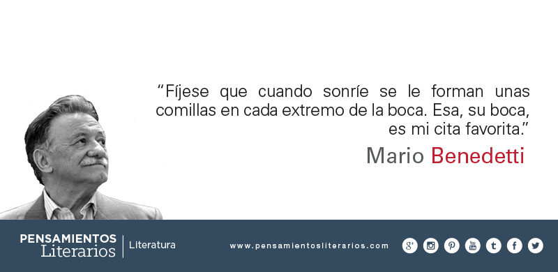 Mario Benedetti Sobre El Amor Reflejado En Una Sonrisa Seleccion