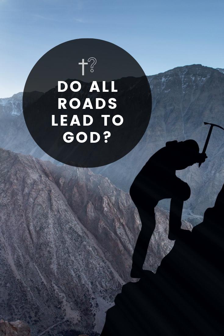 Do all roads lead to God? | Nature of god, God, Path to heaven