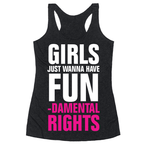 Girls just wanna have fun! Fundamental rights, that is! Get your protest or party (maybe both!) on with this sassy, realtalk tee and stand for what you believe in!