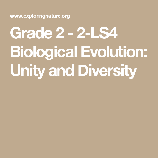 Grade 2 - 2-LS4 Biological Evolution: Unity and Diversity