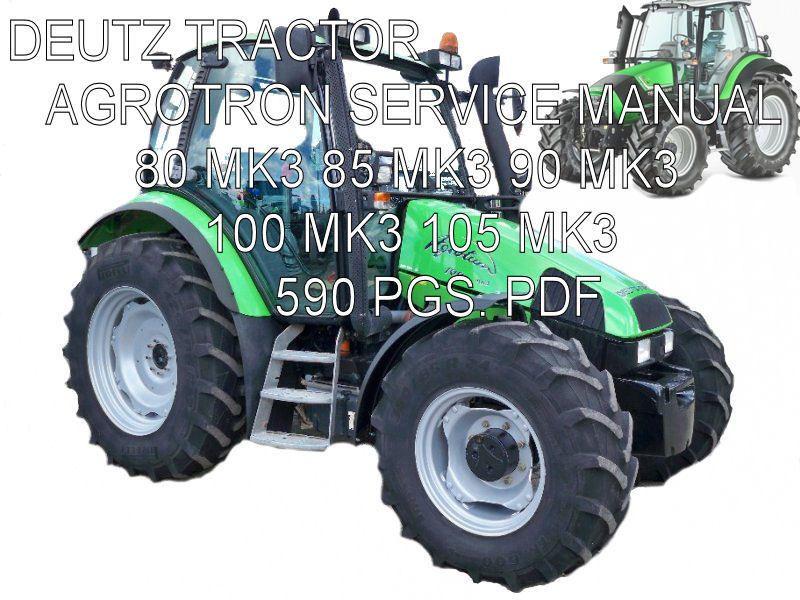 deutz fahr agrotron 80 85 90 100 105 mk3 tractor repair service deutz fahr agrotron 80 85 90 100 105 mk3 tractor repair service manual cd
