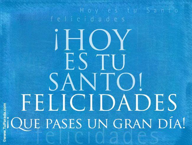 Felicitaciones Santos Bonitas.Hoy Es Tu Santo Feliz Santo Tarjetas Postales Tarjetas