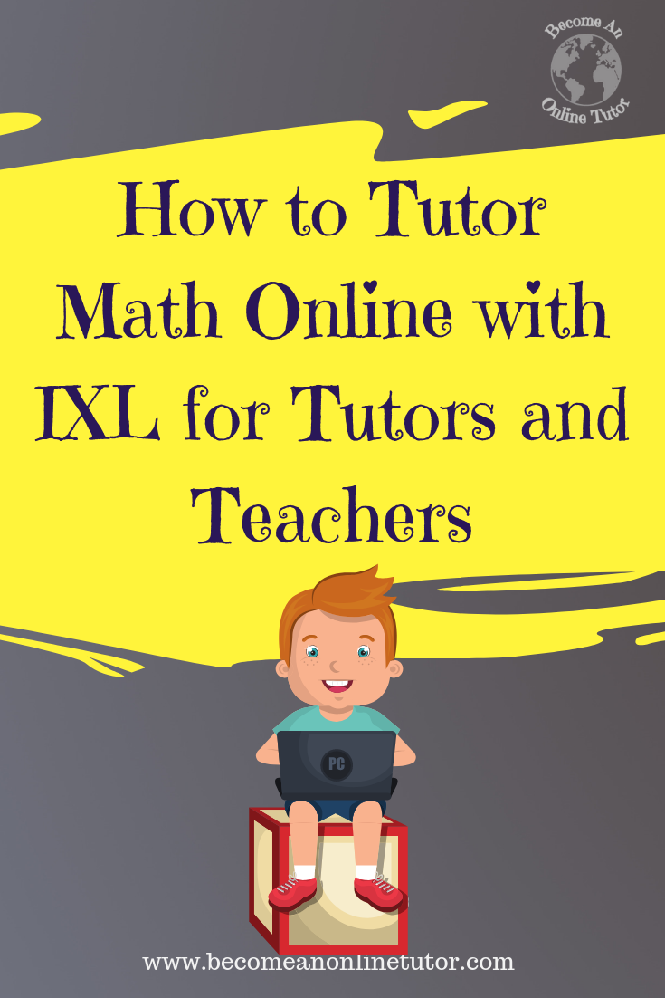How To Tutor Math Online With Ixl Tutor Online Tutoring Math