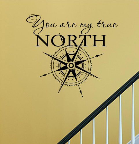You are my true north star Vinyl Wall Decals Quotes Sayings Words ...