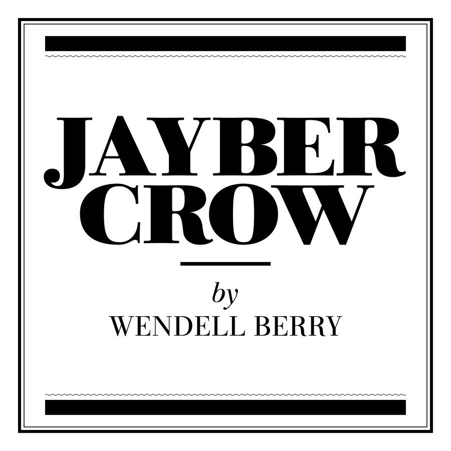 """Jayber Crow"" by Wendell Berry (Henry County, KY)"