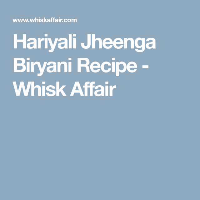 hariyali jheenga biryani recipe whisk affair biryani recipe biryani rice dishes on hebbar s kitchen chicken biryani id=87671