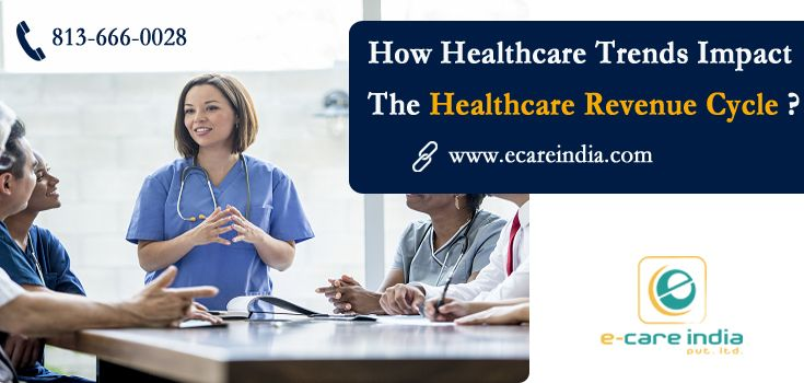 How healthcare trends impact the healthcare revenue cycle