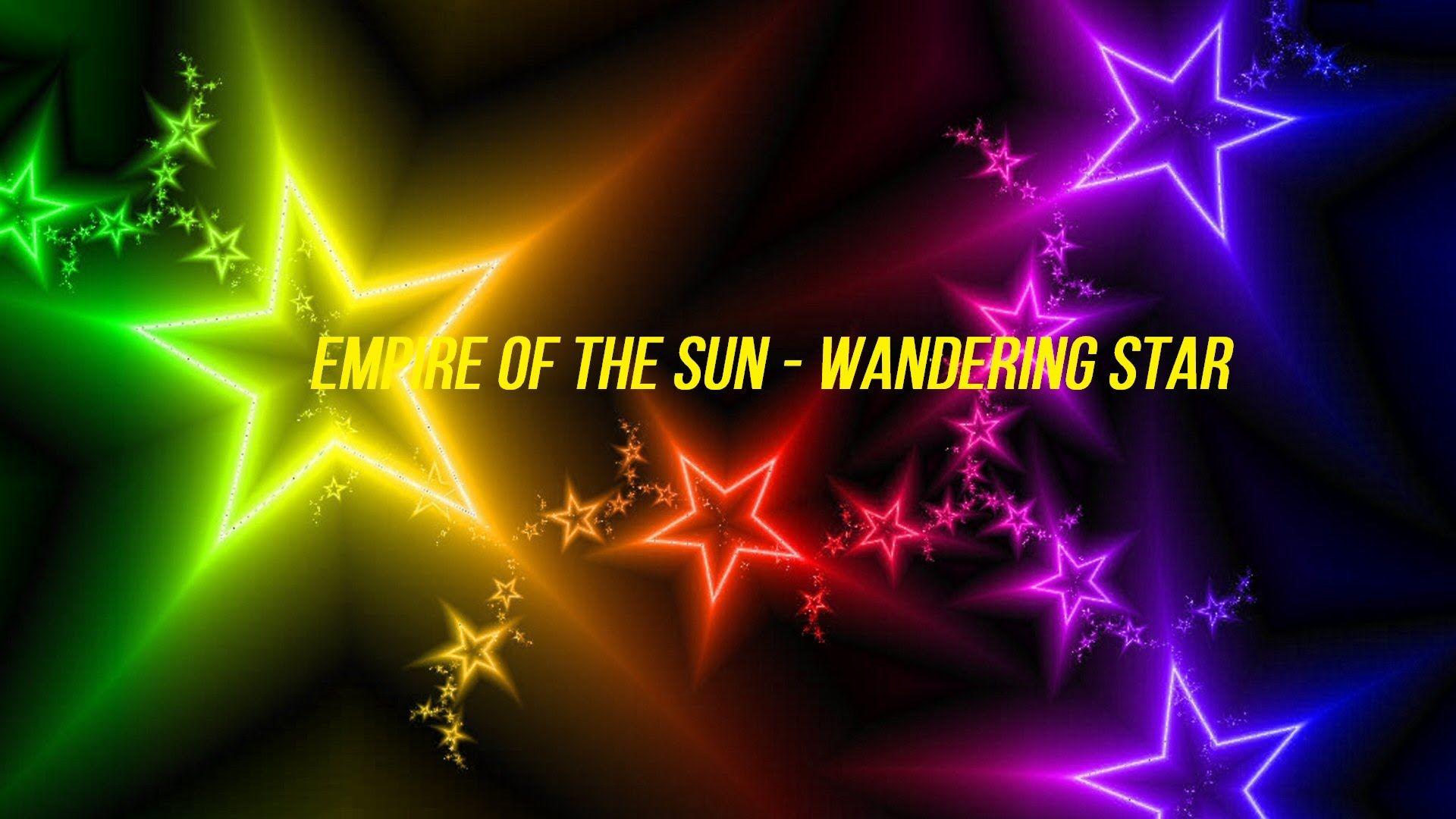 Empire Of The Sun Wandering Star Star Wallpaper Pretty