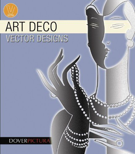 Art Deco Vector Designs Dover Pictura Electronic Clip Art By Alan Weller This Rich Selection Of Stylized Motifs Features Vector Design Clip Art Art Deco