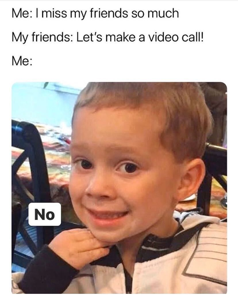Video Calls In 2020 Really Funny Memes Funny Relatable Memes Funny Memes