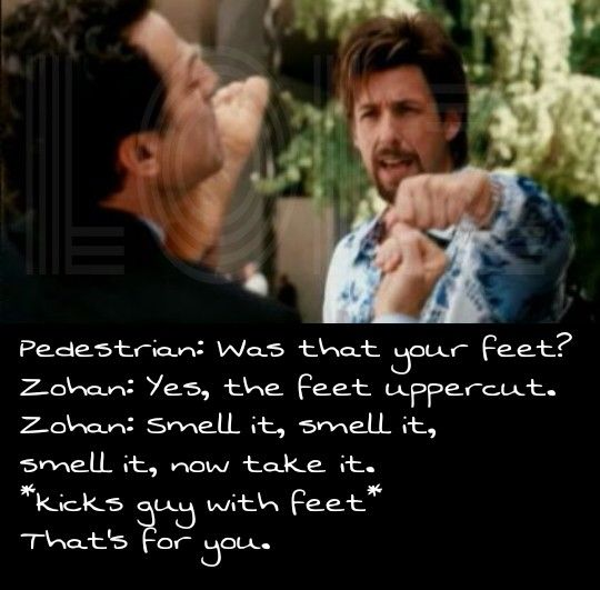 Don T Mess With The Zohan Haha Zohan Movie Quotes Favorite Movie Quotes