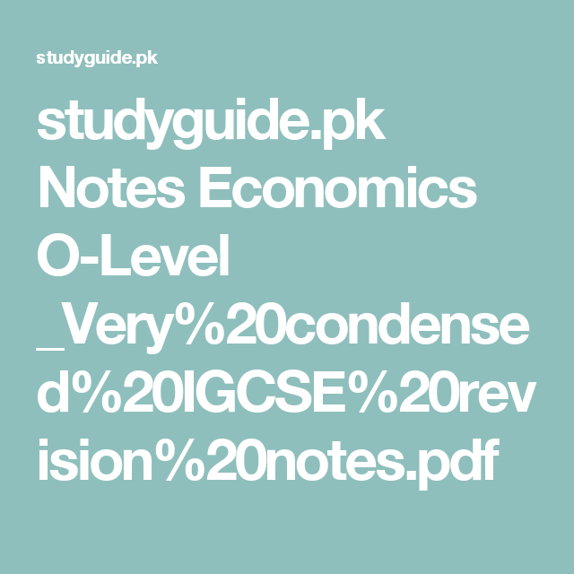 studyguide pk Notes Economics O-Level _Very%20condensed