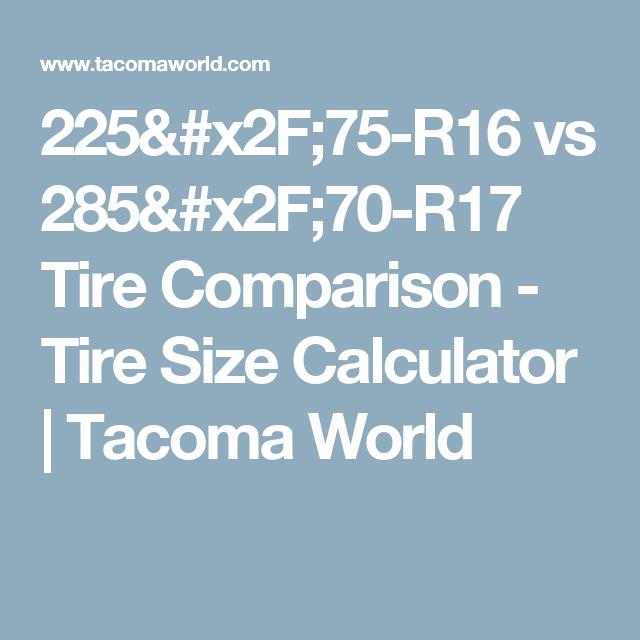 225 X2f 75 R16 Vs 285 X2f 70 R17 Tire Comparison Tire Size