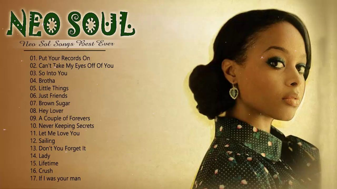 Greatest Neo Soul Songs Of All Time Best Neo Soul Songs