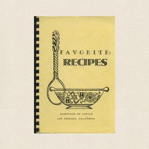 Daughters Of Vartan Los Angeles Vintage Armenian Cookbook Vintage Cookbooks Vintage Los Angeles Cookbook