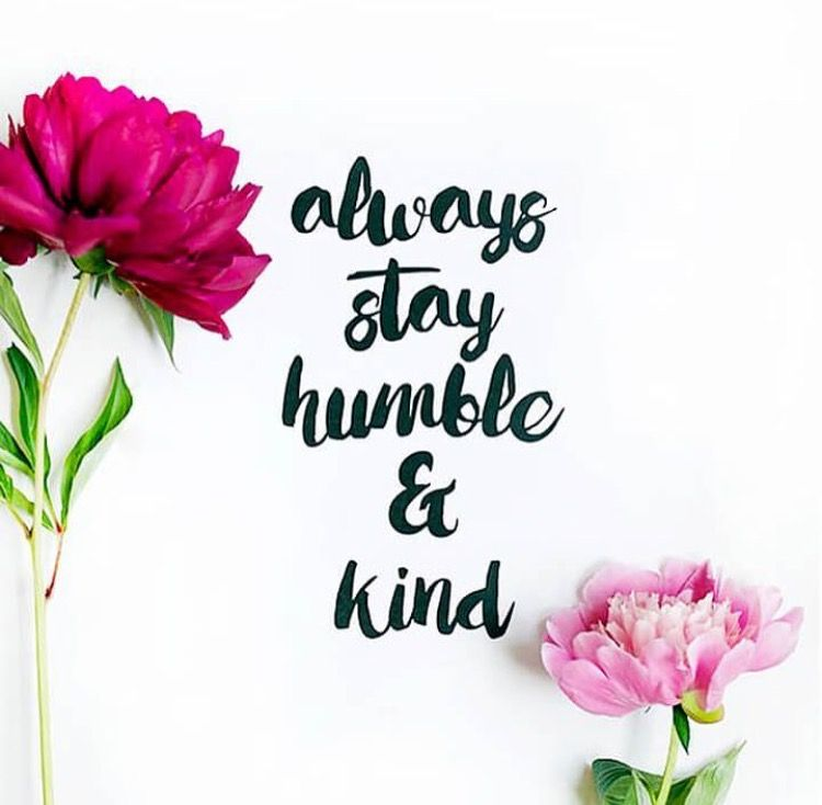 Always Be Humble And Kind Quotes Be Yourself Quotes Quotes