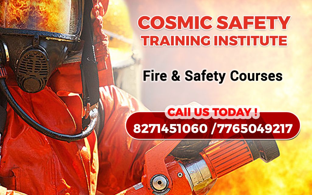 Enroll yourself for Fire and Safety courses Cosmic_Safety