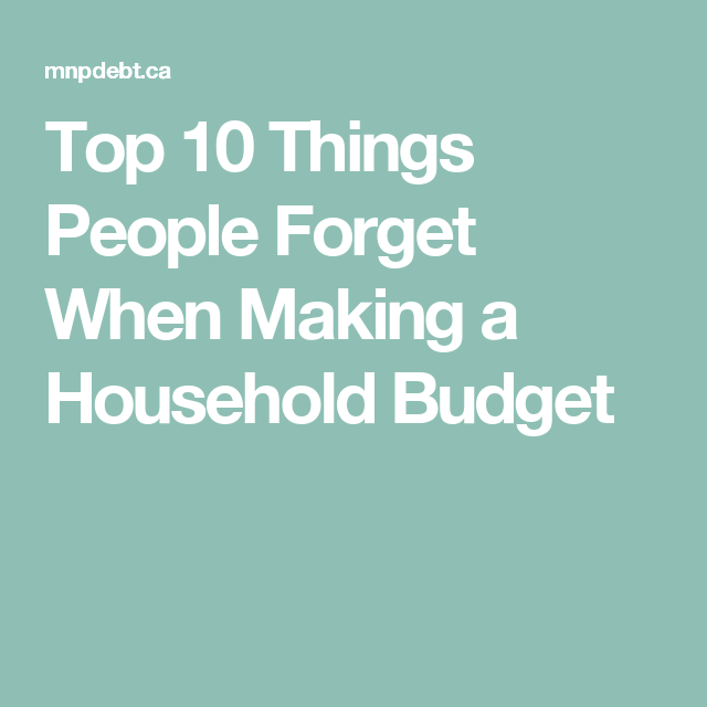 Top 10 Things People Forget When Making A Household Budget