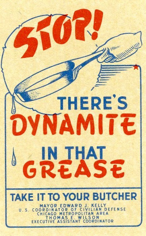STOP! There's Dynamite in that Grease. WWII