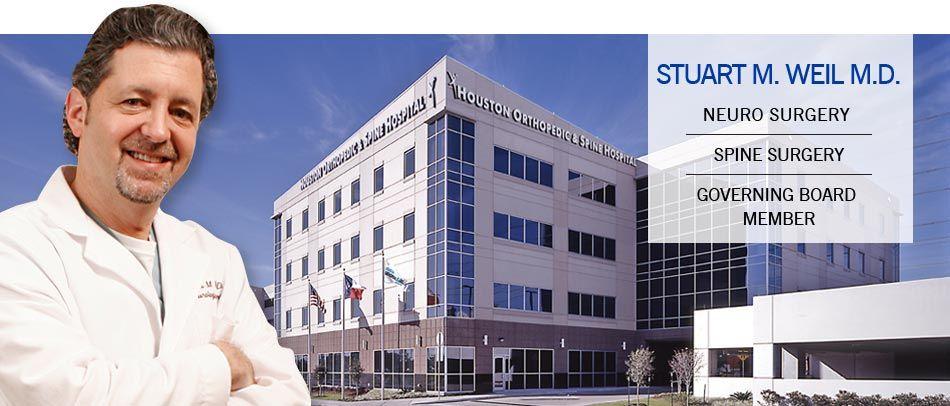 Stuart M. Weil, M.D.   Neuro / Spine Surgery   Houston Orthopedic ...