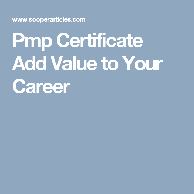 Pmp Certificate Add Value To Your Career Pinterest Certificate