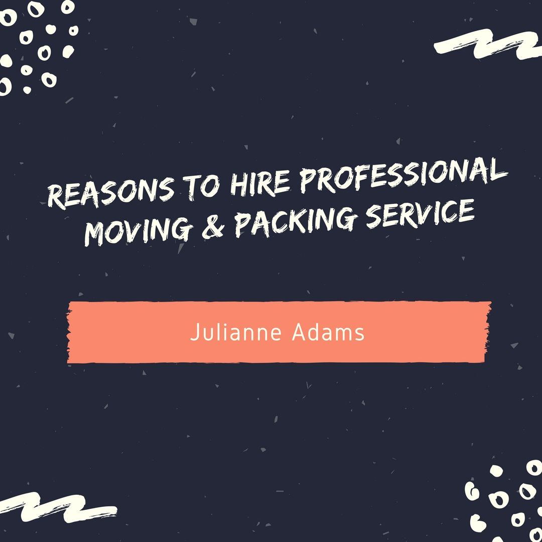 Reasons To Hire Professional Moving Amp Packing Service