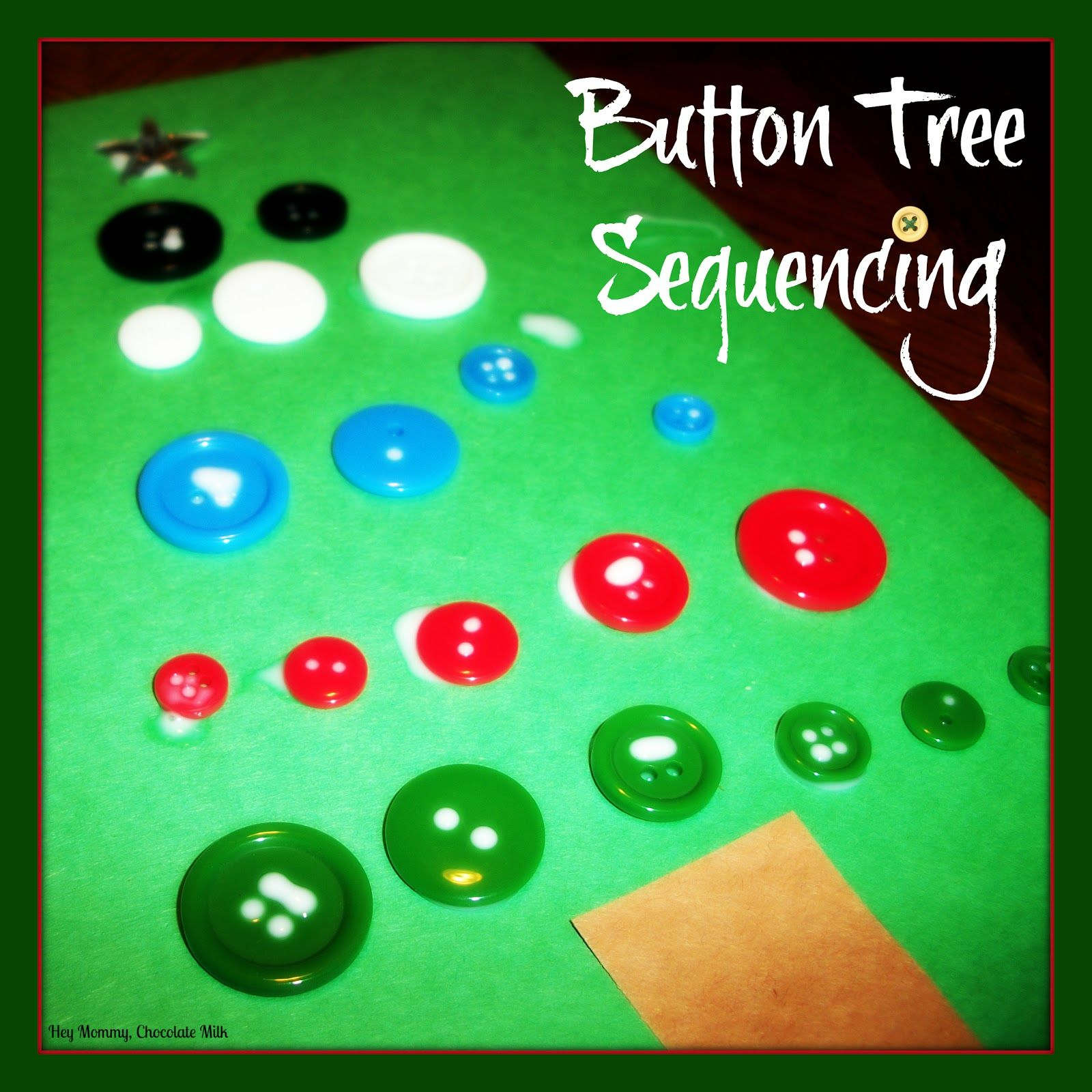 Hey Mommy, Chocolate Milk: Button Tree Sequencing