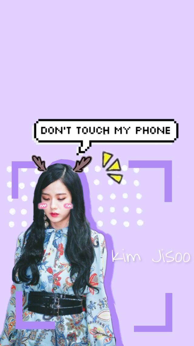 Kim Jisoo Don T Touch My Phone Lockscreen Dont Touch My Phone Wallpapers Dont Touch Touch Me