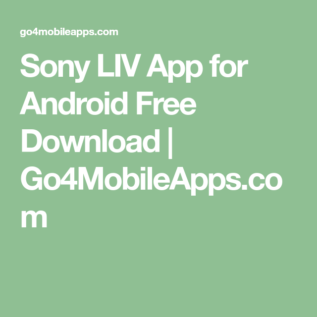 Sony LIV App for Android Free Download | Go4MobileApps com