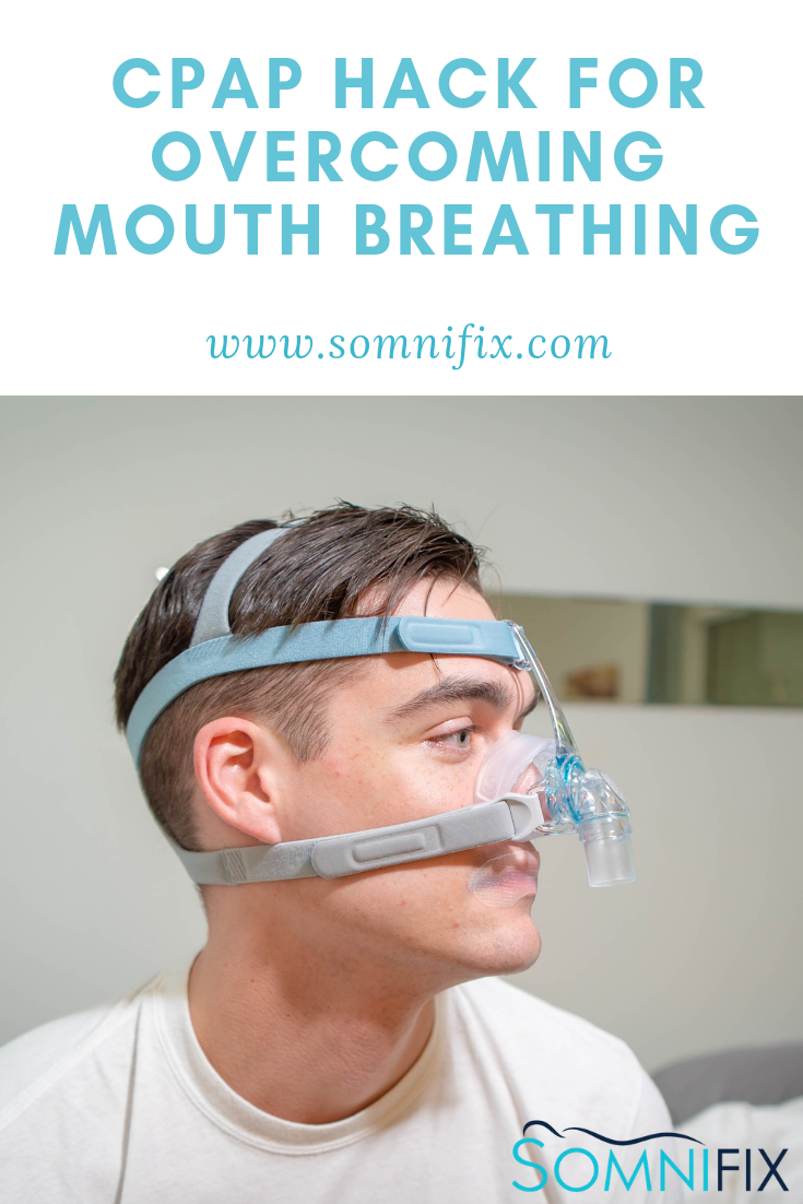 The Ultimate Cpap Hack For Overcoming Mouth Breathing Cpap Cure For Sleep Apnea Snoring Remedies