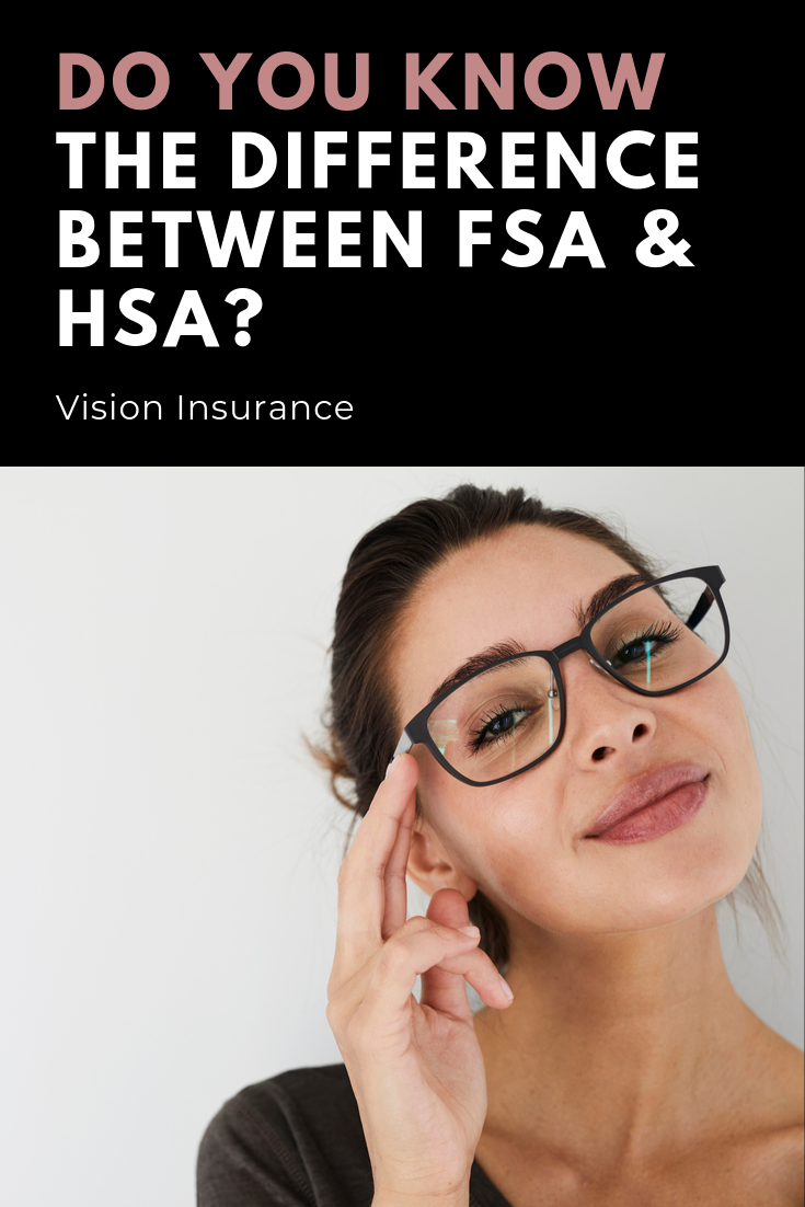 Learn The Difference Between Fsa And Hsa And Shop Your Vision