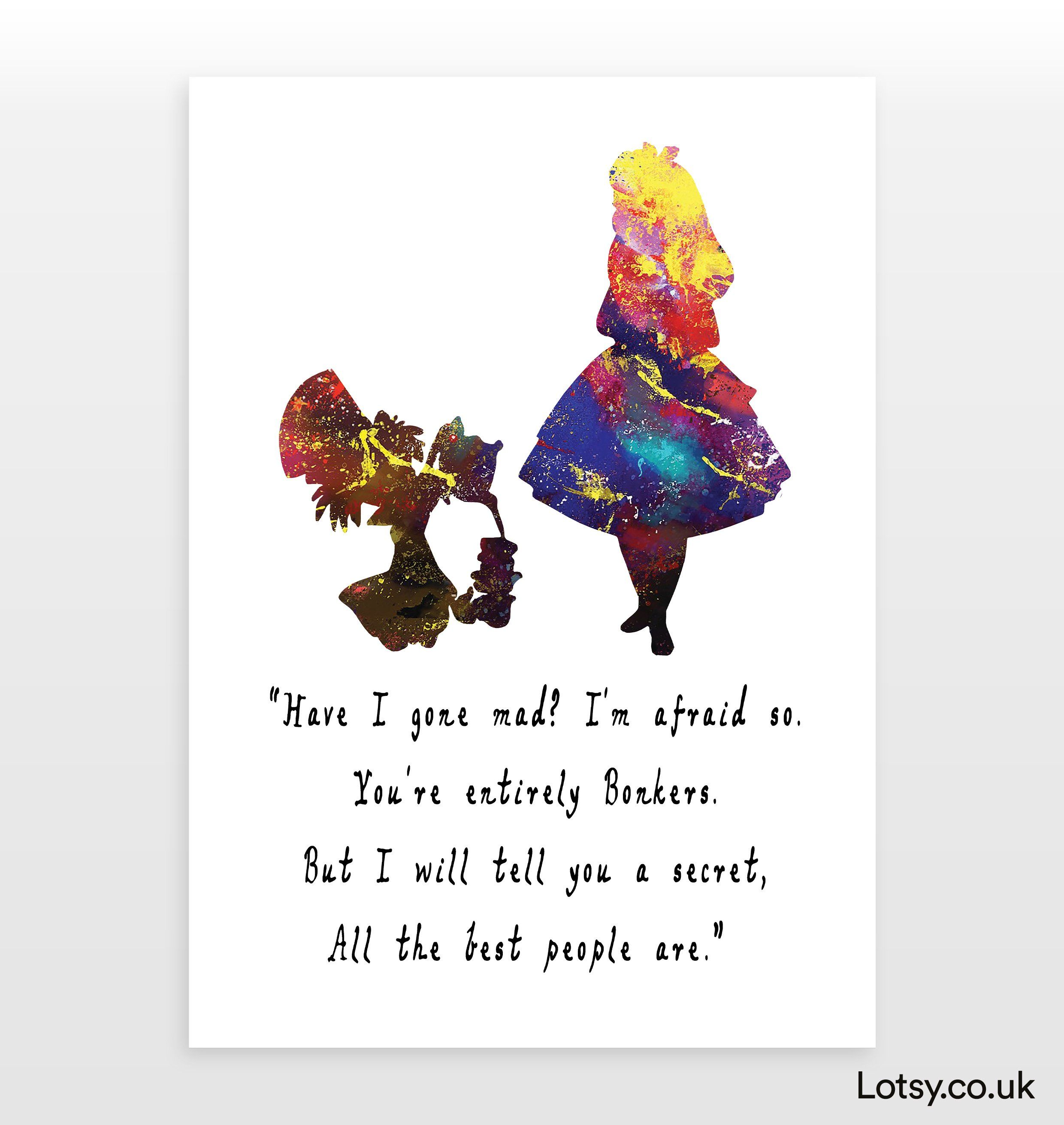 Alice and The Mad Hatter Print - Have I Gone Mad? - A5 - (148mm x 210mm) (5.8inch x 8.3inch)