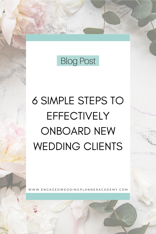 6 Simple Steps To Effectively Onboard New Wedding Clients In 2020 Wedding Planner Business Wedding Planner Career Wedding Planner Job