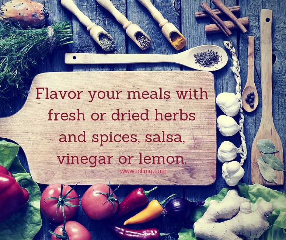 Flavor your #meals with fresh or dried herbs and #spices, salsa, vinegar or lemon.