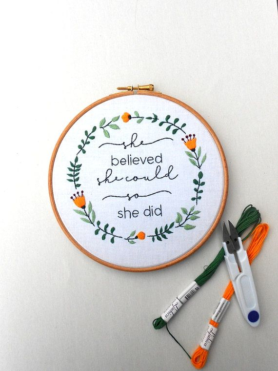 Modern embroidery inspirational quote she believed