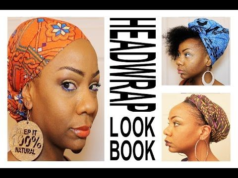45 Head Wrap Styles For The Long Short And Loc D Head Wrap Styles Natural Hair Styles Short Hair Tutorial